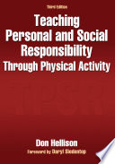 Teaching Personal and Social Responsibility Through Physical Activity