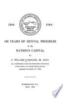 100 Years of Dental Progress in the Nation s Capital