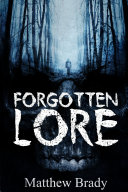 Forgotten Lore  A Volume of Collected Horror