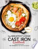 The Greatest Lodge Cast Iron Cookbook