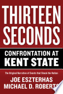 Thirteen Seconds  Confrontation at Kent State