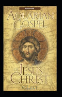 The Aquarian Gospel of Jesus the Christ  Annotated