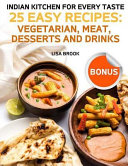 Indian Kitchen for Every Taste  25 Easy Recipes