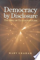 Democracy by Disclosure