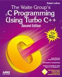 The Waite Group's C Programming Using Turbo C++