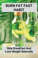 Burn Fat Fast Habit