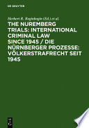The Nuremberg Trials International Criminal Law Since 1945
