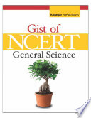 The Gist of NCERT - GENERAL SCIENCE