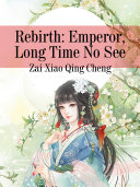 Rebirth: Emperor, Long Time No See