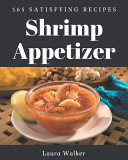 365 Satisfying Shrimp Appetizer Recipes