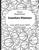 Boys Basketball Coaches Planner July 2019   June 2020 School Year