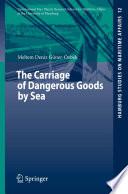 The Carriage of Dangerous Goods by Sea by Meltem Deniz Güner-Özbek PDF