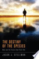 The Destiny Of The Species