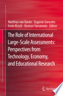The Role of International Large Scale Assessments  Perspectives from Technology  Economy  and Educational Research