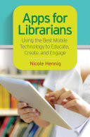 Apps for Librarians  Using the Best Mobile Technology to Educate  Create  and Engage