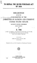 To Repeal the Silver Purchase Act of 1934