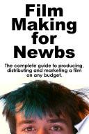 Film Making for Newbs