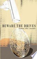 Beware the Drives