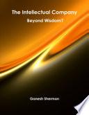 The Intellectual Company   Beyond Wisdom