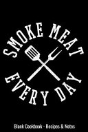 Blank Cookbook   Recipes   Notes   Smoke Meat Everyday