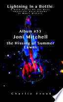 Lightning In a Bottle  A Book Series On the Most Important Rock Albums In Music History Album  53 Joni Mitchell the Hissing of Summer Lawns