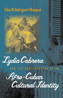 Lydia Cabrera and the Construction of an Afro Cuban Cultural Identity