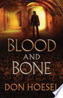 Blood and Bone  A Jack Hawthorne Adventure Book  3