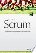 Scrum  : Agiles Projektmanagement erfolgreich einsetzen