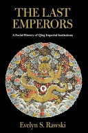 The Last Emperors: A Social History of Qing Imperial ...
