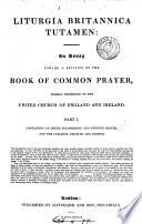 Liturgia Britannica tutamen: an essay toward a revision of the Book of common prayer