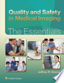 Quality and Safety in Medical Imaging  The Essentials Book