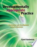 Developmentally Appropriate Practice Curriculum And Development In