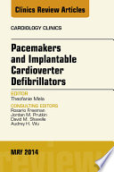 Pacemakers and Implatable Cardioverter Defibrillators  An Issue of Cardiology Clinics  Book