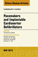 Pacemakers and Implatable Cardioverter Defibrillators, An Issue of Cardiology Clinics,