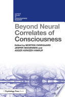 Beyond Neural Correlates of Consciousness