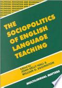 The Sociopolitics Of English Language Teaching