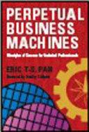 Perpetual Business Machines