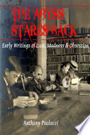 The Abyss Stares Back: Early Writings of Lust, Madness & Obsession Book Online