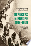 Refugees in Europe, 1919-1959  : A Forty Years' Crisis?