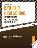 Master the Catholic High School Entrance Exams  Quantitative and Nonverbal Skills