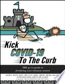 """""""Kick COVID-19 to the Curb"""" by Dr. Angeli Maun Akey, Dr. Kathleen O'Neil-Smith, Dr. Yehuda Shoenfeld"""