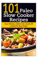 101 Paleo Slow Cooker Recipes