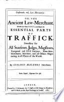 Consuetudo  Vel  Lex Mercatoria  Or  the Ancient Law merchant  in Three Parts  According to the Essentials of Traffick     Whereunto are Annexed the Following Tracts  Viz  I  The Collection of Sea Laws  II  Advice Concerning Bills of Exchange  by John Marius     III  The Merchants Mirrour  Or  Directions for the Perfect Ordering Or Keeping of His Accounts     by R  Dafforne     IV  An Introduction to Merchants Accounts  by John Collins     V  The Accountants Closet  Being an Abridgment of Merchants Accounts  Kept by Debtor and Creditor  by Abraham Liset Book