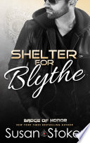 Shelter For Blythe A Firefighter Police Romantic Suspense