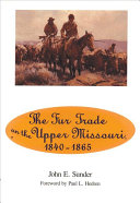 The Fur Trade on the Upper Missouri, 1840-1865
