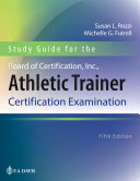 Study Guide for the Board of Certification, Inc., Athletic Trainer Certification Examination Pdf/ePub eBook