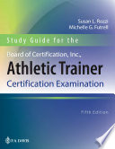 """Study Guide for the Board of Certification, Inc., Athletic Trainer Certification Examination"" by Susan Rozzi, Michelle Futrell"