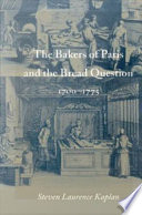 The Bakers of Paris and the Bread Question  1700 1775