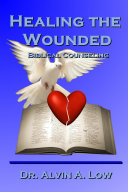 Healing the Wounded (Biblical Counseling)