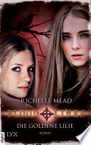 Bloodlines - Die goldene Lilie